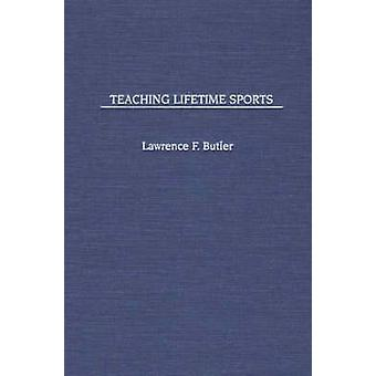 Teaching Lifetime Sports by Butler & Lawrence F.