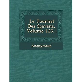 Le Journal Des Scavans Volume 123... by Anonymous