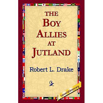 The Boy Allies at Jutland by Drake & Robert L.