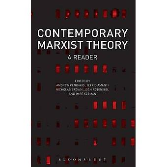 Contemporary Marxist Theory by Pendakis & Andrew