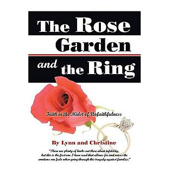 The Rose Garden and the Ring Faith in the Midst of Unfaithfulness by Lynn and Christine