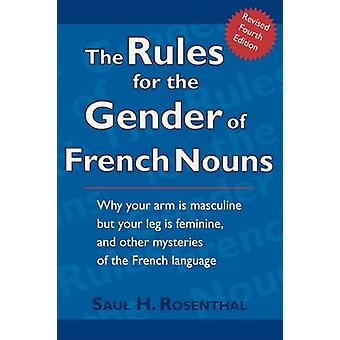 The Rules for the Gender of French Nouns Revised Fourth Edition by Rosenthal & Saul H.