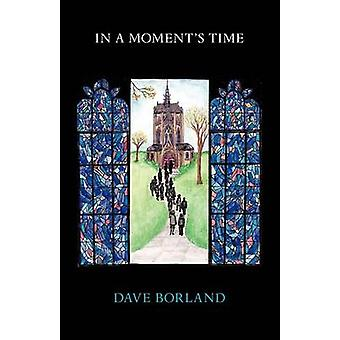 In a Moments Time by Borland & Dave