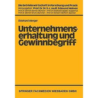 Unternehmenserhaltung und Gewinnbegriff Die Problematik des Nominalwertprinzips en handels und steuerrechtlicher Sicht par Wenger & Ekkehard