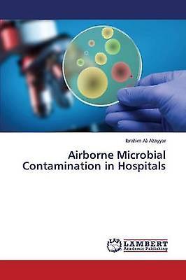 Airborne Microbial Contamination in Hospitals by Altayyar Ibrahim Ali