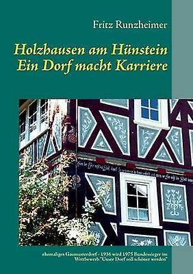 Holzhausen Am Hunstein  Ein Dorf Macht Karriere by courirzheimer & Fritz