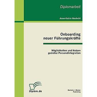 Onboarding Neuer Fuhrungskrafte Moglichkeiten Und Nutzen Gezielter Personalintegration av Haubold & AnneKatrin