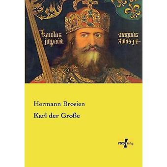 Karl der Groe by Brosien & Hermann