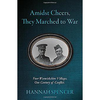 Em meio a aplausos - marchavam para a guerra - quatro aldeias de Warwickshire. Um