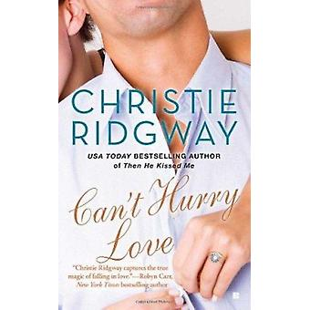 Can't Hurry Love by Christie Ridgway - 9780425242100 Book