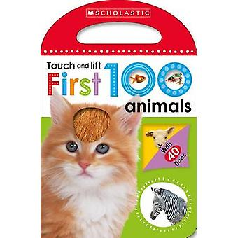 First 100 Animals (Scholastic Early Learners - Touch and Lift) by Scho