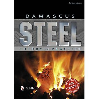Damascus Steel - Theory and Practice by Gunther Lobach - 9780764342943