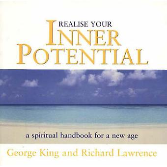Realise Your Inner Potential - A Spiritual Handbook for a New Age (2nd
