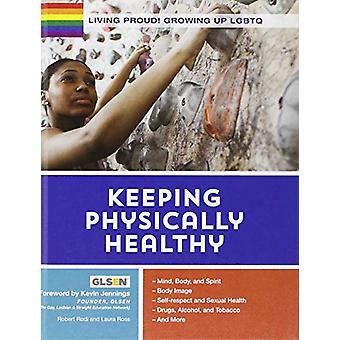 Living Proud! Keeping Physically Healthy by Robert Rodi - 97814222350