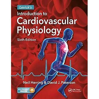 Levick's Introduction to Cardiovascular Physiology - Sixth Edition by