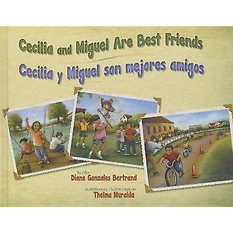 Cecilia and Miguel Are Best Friends/Cecilia y Miguel Son Mejores Amig