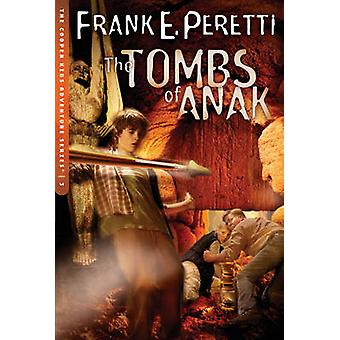 The Tombs of Anak by Frank E. Peretti - 9781581346206 Book