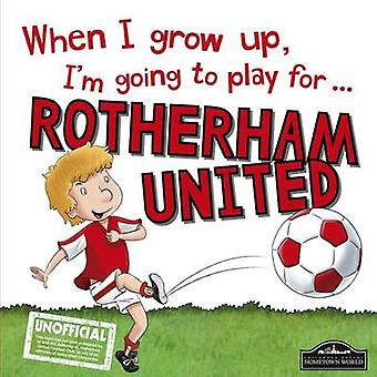When I Grow Up I'm Going to Play for Rotherham by Gemma Cary - 978178