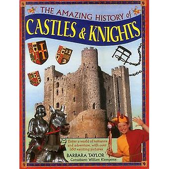 The Amazing History of Castles & Knights - Enter a World of Romance an