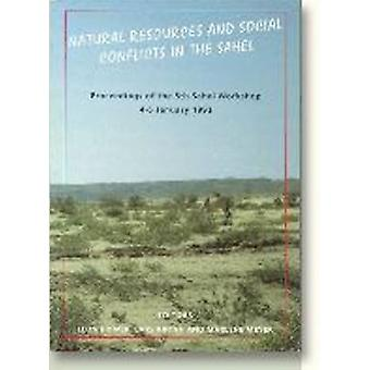 Natural Resources and Social Conflicts in the Sahel - Proceedings of t