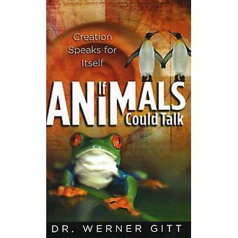 If Animals Could Talk - Creation Speaks for Itself by Werner Gitt - 97
