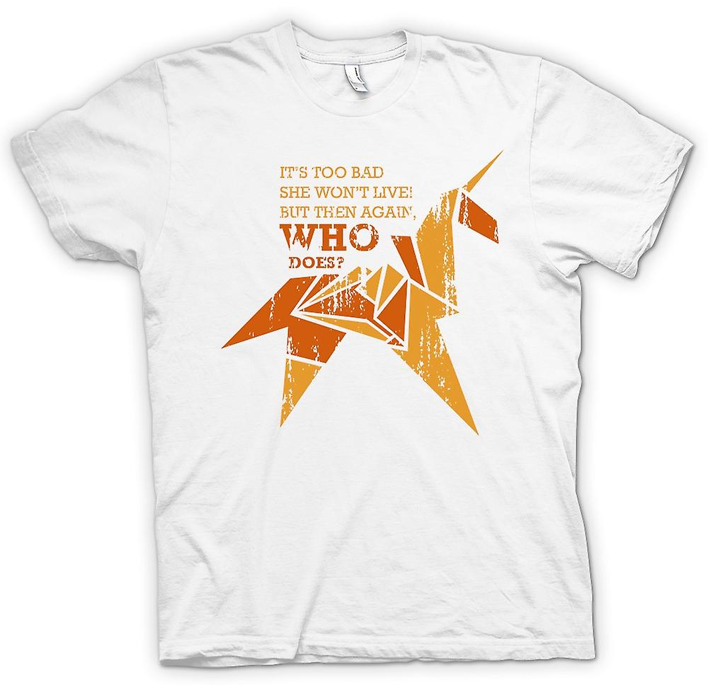 Womens T-shirt - Its Too Bad She Wont Live But Then Again Who Does - Quote