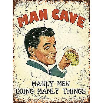 Man Cave Manly Men Doing Manly Things metal sign  200mm x 150mm (og)