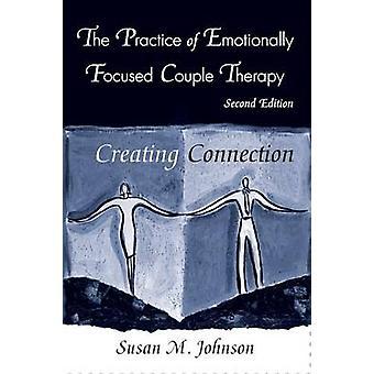 Die Praxis der emotional fokussierte Paartherapie erstellen Verbindung von Johnson & Susan M.