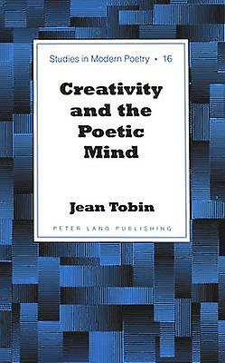 Creativity and the Poetic Mind by Jean Tobin