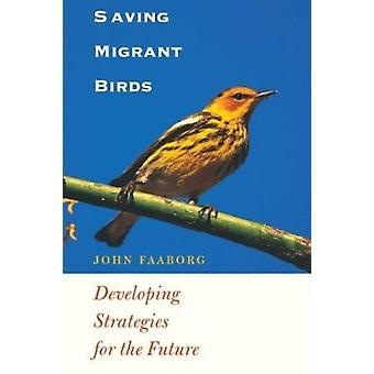 Saving Migrant Birds - Developing Strategies for the Future by John Fa