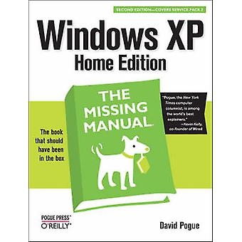Windows XP Home Edition - The Missing Manual (2nd Revised edition) by