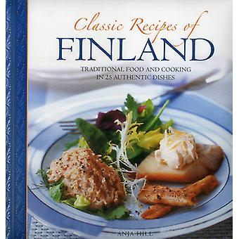 Classic Recipes of Finland by Anja Hill - 9780754830405 Book