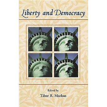 Liberty and Democracy by Tibor R. Machan - 9780817929220 Book