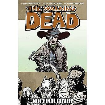 The Walking Dead - What Comes After - Volume 18 by Charlie Adlard - Rob