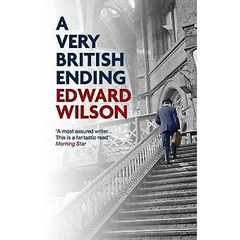 A Very British Ending by Edward Wilson - 9781910050774 Book
