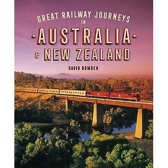 Great Railway Journeys in Australia & New Zealand by David Bowden - 9
