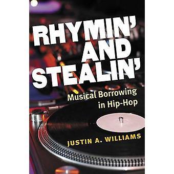 Rhymin' och Stealin' - musikaliska upplåning i Hip-Hop av Justin A. Willi