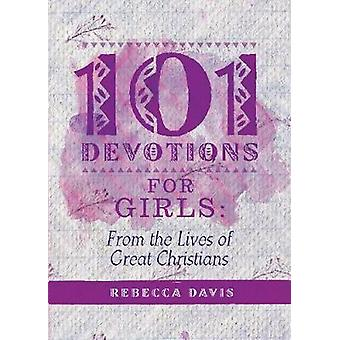 101 Devotions for Girls - From the Lives of Great Christians by Assist