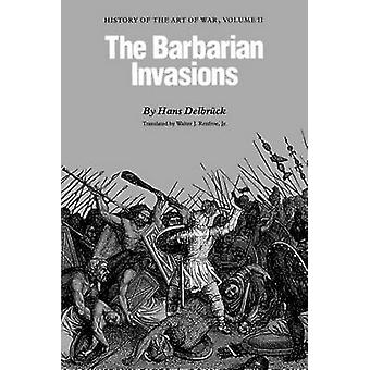 The Barbarian Invasions - History of the Art of War - v. 2 (New edition