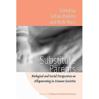 Substitute Parents - Biological and Social Perspectives on Alloparenti