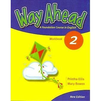 Way Ahead - World Book 2 (New edition) by Printha Ellis - Mary Bowen -