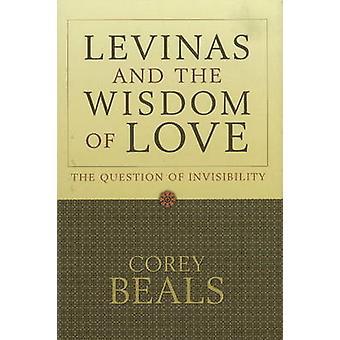 Levinas och kärlek - frågan om osynlighet av Corey visdom