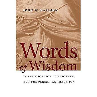 Palabras de sabiduría: un Diccionario filosófico de la tradición perenne