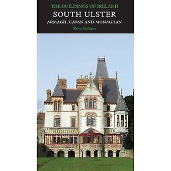 South Ulster, the Counties of Armagh, Cavan, and Monaghan: The Buildings of Ireland (Pevsner Architectural Guides: Buildings of Ireland)