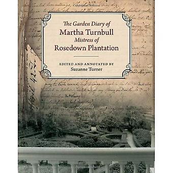 Das Garten-Tagebuch von Martha Turnbull, Herrin von Rosedown Plantation