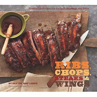 Costillas, chuletas, filetes, alas: Irresistibles recetas para la parrilla, estufa y horno