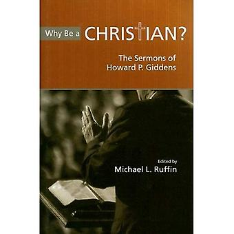 Why Be a Christian?: The Sermons of Howard P. Giddens
