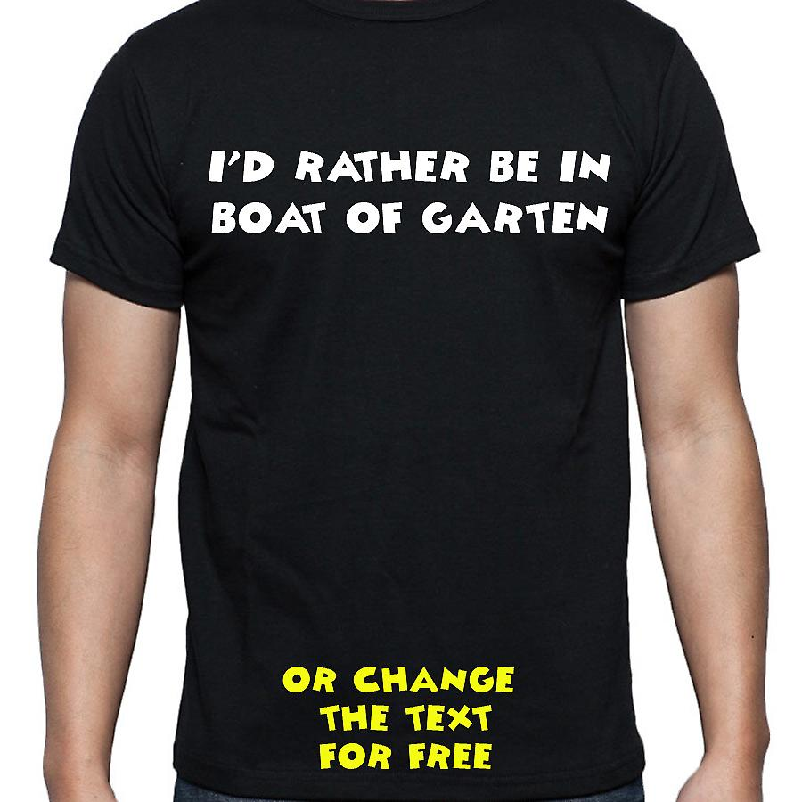 I'd Rather Be In Boat of garten Black Hand Printed T shirt