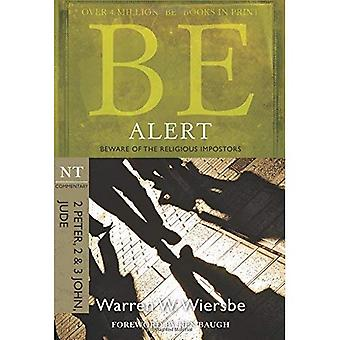 Be Alert ( 2 Peter 2 & 3 John Jude ): Beware of the Religious Impostors (Be Series Commentary)