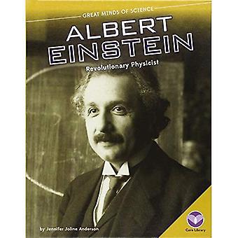 Albert Einstein:: Revolutionaire natuurkundige (grote geesten van de wetenschap)